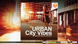 Urban City Vibes Vol.2 (Urban Funk, Soul and Lounge Music) - Promo Mix
