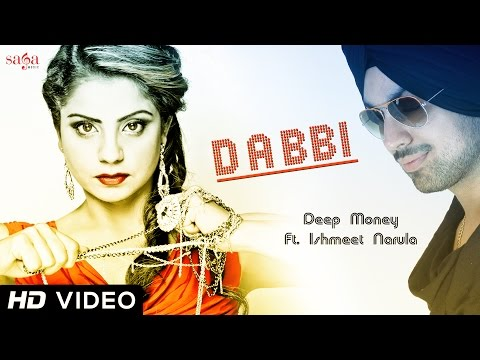 Deep Money Feat. Ishmeet Narula - Dabbi | Official HD Video |...
