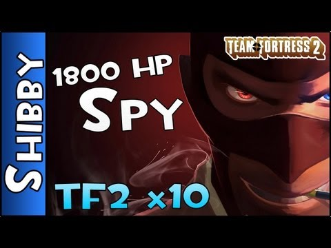 TF2 - 1800 HP SPY (Team Fortress 2 x10 Quick Thoughts)