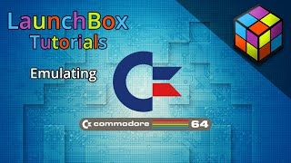 Emulating the Commodore 64 - LaunchBox Tutorials