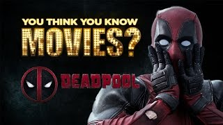 Deadpool - You Think You Know Movies?