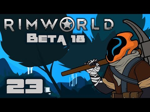 Let's Play Rimworld [Beta 18] - Gameplay Part 23 - Say No To Pyromania