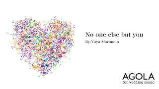 【AGOLA】No one else but you
