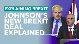 Johnson's New Brexit Deal Explained (and Will it Pass) - Brexit Explained