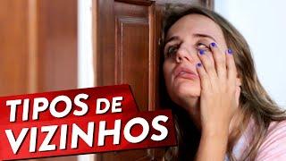TIPOS DE VIZINHOS Pt. 1