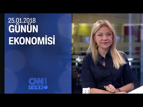 Günün Ekonomisi 25.01.2018 Perşembe