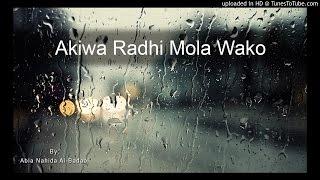 Akiwa Radhi Mola Wako