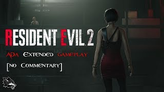 Resident Evil 2: Remake - ADA WONG EXTENDED GAMEPLAY! [1440p/60FPS] [No Commentary]