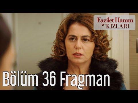 Fazilet Hanım ve Kızları 36. Bölüm Fragman