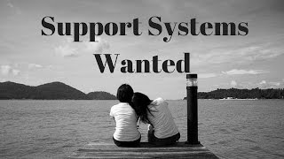 Seeking Support Systems