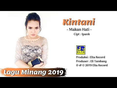 Kintani - MAKAN HATI [Official Music Video] Lagu Minang Terbaru 2019