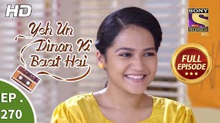 Yeh Un Dinon Ki Baat Hai - Ep 270 - Full Episode - 18th September, 2018