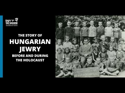 The Story of Hungarian Jewry Before and During the Holocaust