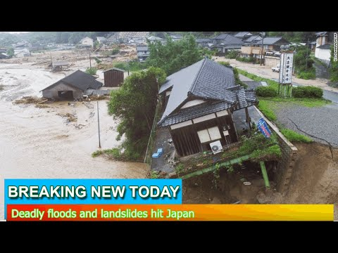 Breaking News - Deadly floods and landslides hit Japan