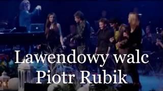 Piotr Rubik - Lawendowy walc