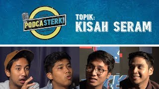 PodcaSTERK!: KISAH SERAM | Sterk Production