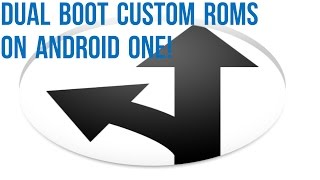 [TUTORIAL] Dual Boot Custom ROMs Android one