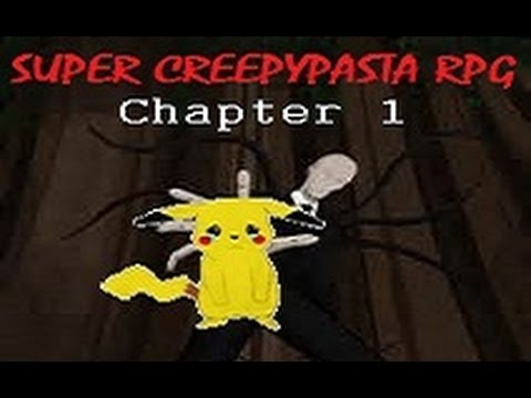 Super Creepypasta RPG ║ Chapter 1 ║ SLENDERMAN TOOK MY PIKACHU! (w/Download