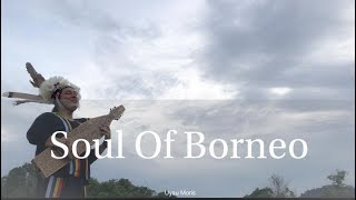 Download Lagu Soul Of Borneo - Uyau Moris Gratis STAFABAND