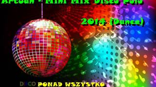 Artuan   Mini Mix Disco Polo 2014 Dance