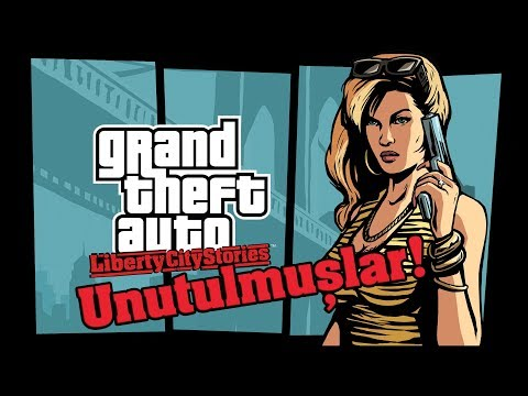 Grand Theft Auto: Liberty City Stories - Unutulmuşlar