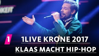 Klaas: Hip-Hop neu interpretiert | 1LIVE Krone 2017