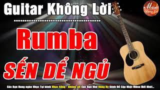Nhạc Sến Không Lời Dể Ngủ   Tuyệt Phẩm Rumba Guitar Hải Ngoại Đặc Sắc   Nhạc Sống Không Lời