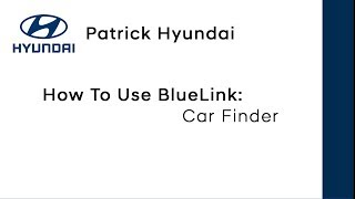 Hyundai How-To | 07 | Blue Link® Car Finder | Schaumburg IL | Patrick Hyundai