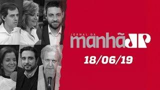 Jornal da Manhã - Edição Completa - 18/06/2019