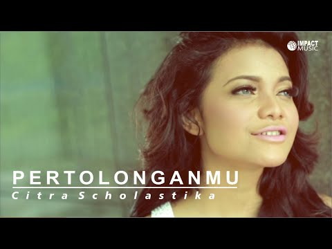 Citra Scholastika - Pertolonganmu video