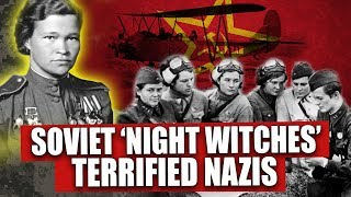 WW2 'Night Witches' TERRIFIED the German army