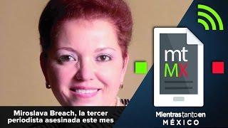 Miroslava Breach, la tercer periodista asesinada este mes