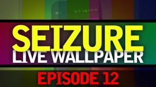EP: 12 - TUTORIAL_ How to Get The Seizure Live Wallpaper For Android! Fast Flashing Colors!