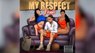 Flight - My Respect (Official Audio) (Prod. By Ayy Walker)