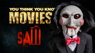 Saw - You Think You Know Movies?