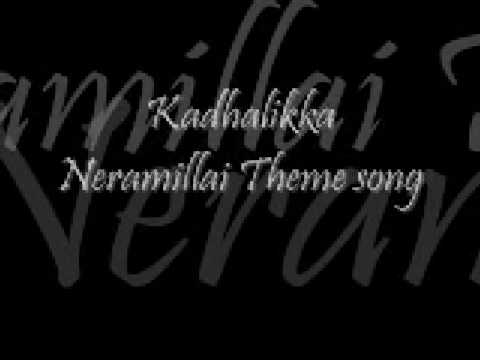 Kadhalikka Neramillai Theme video