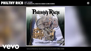 Philthy Rich - Get Some (Audio) ft. Yukmouth, Keak Da Sneak, Dru Down