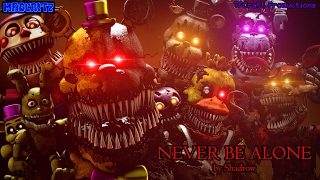 [FNAF/SFM/Music] | Never Be Alone | (Collab with MadCritz)