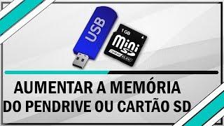 Como aumentar memória do Pendrive ou cartão SD