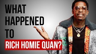 WHAT HAPPENED TO RICH HOMIE QUAN?
