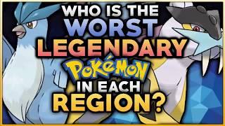 Who Is The WORST Legendary Pokemon In Each Region?