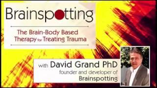Brainspotting With David Grand Ph D