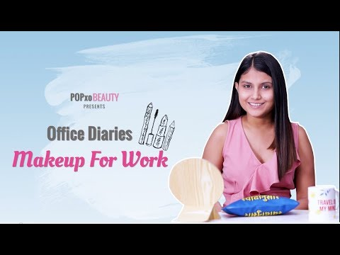 Office Diaries: Makeup For Work - POPxo Beauty