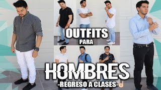 OUTFITS PARA HOMBRES | REGRESO A CLASES