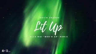 Download Lagu Kevin Grands - Lit Up (Ella Mai Boo'd Up Remix) Gratis STAFABAND