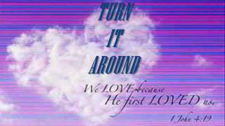 GOD SAID HE WOULD TURN IT AROUND.wmv