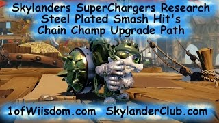 Skylanders SuperChargers Research: Steel Plated Smash Hit Chain Champ Upgrade Path