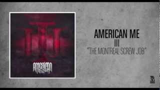 Watch American Me The Montreal Screw Job video