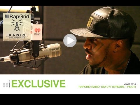 Rap Grid Radio: Daylyt (Episode 1 Pilot)
