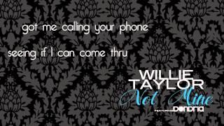Watch Willie Taylor Not Mine video